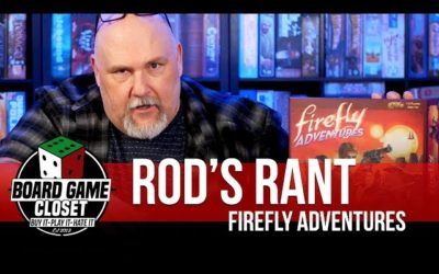 Rod's Rant on Firefly Adventures